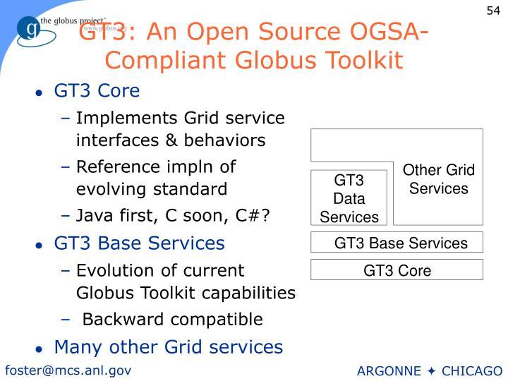 GT3: An Open Source OGSA-Compliant Globus Toolkit