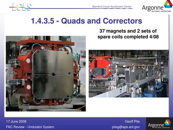 1.4.3.5 - Quads and Correctors