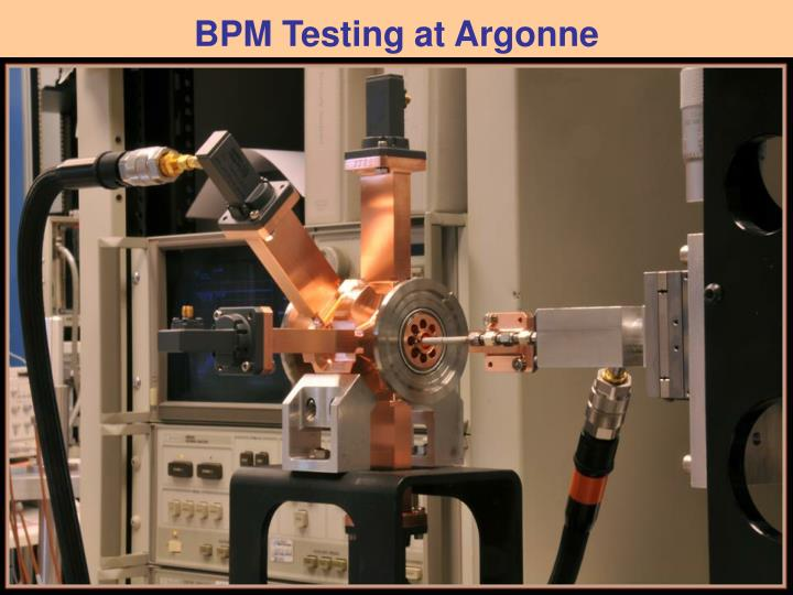 BPM Testing at Argonne