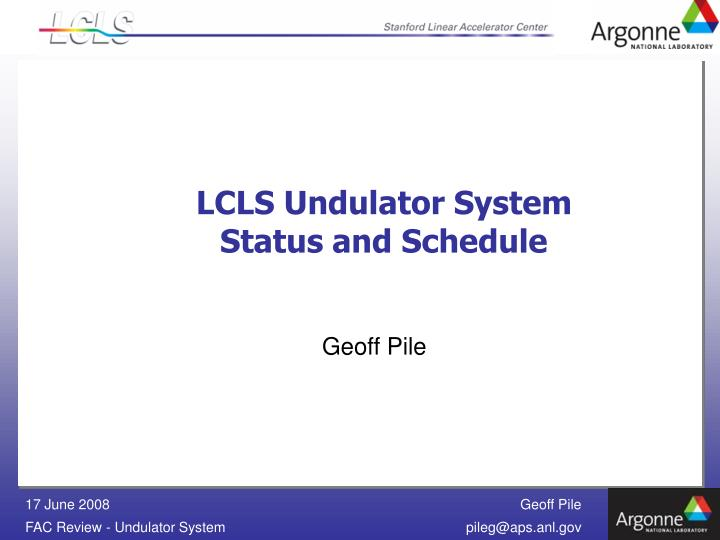 Lcls undulator system status and schedule