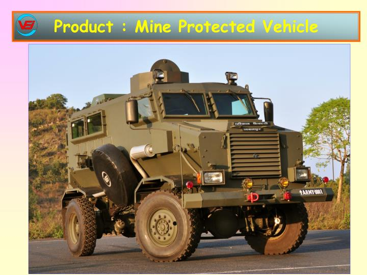 Product : Mine Protected Vehicle