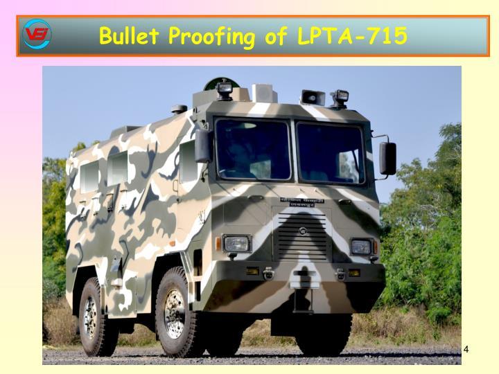 Bullet Proofing of LPTA-715