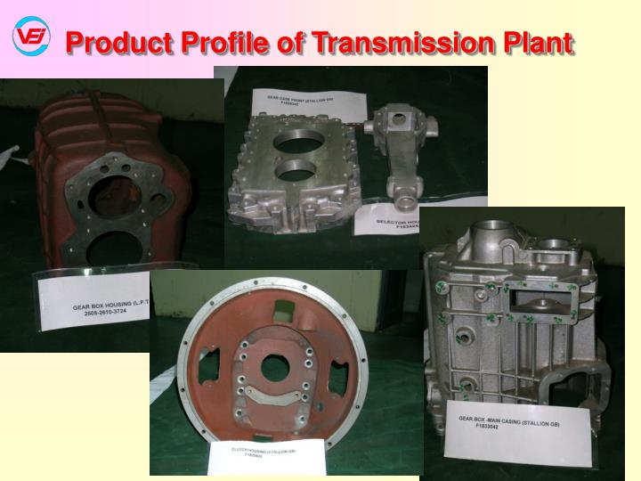 Product Profile of Transmission Plant