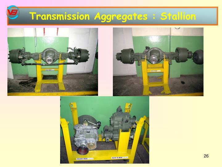 Transmission Aggregates : Stallion