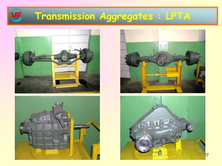 Transmission Aggregates : LPTA