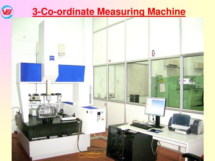3-Co-ordinate Measuring Machine