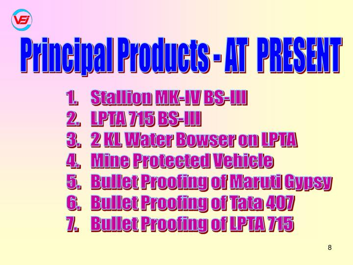 Principal Products - AT  PRESENT