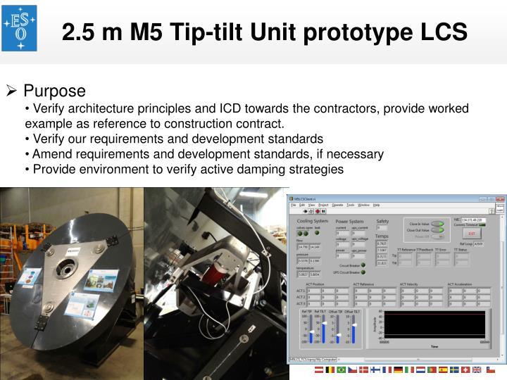 2.5 m M5 Tip-tilt Unit prototype LCS