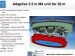 adaptive 2 5 m m4 unit for 39 m