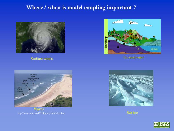 Where / when is model coupling important ?
