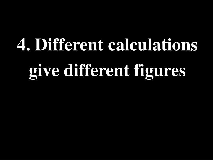 4. Different calculation