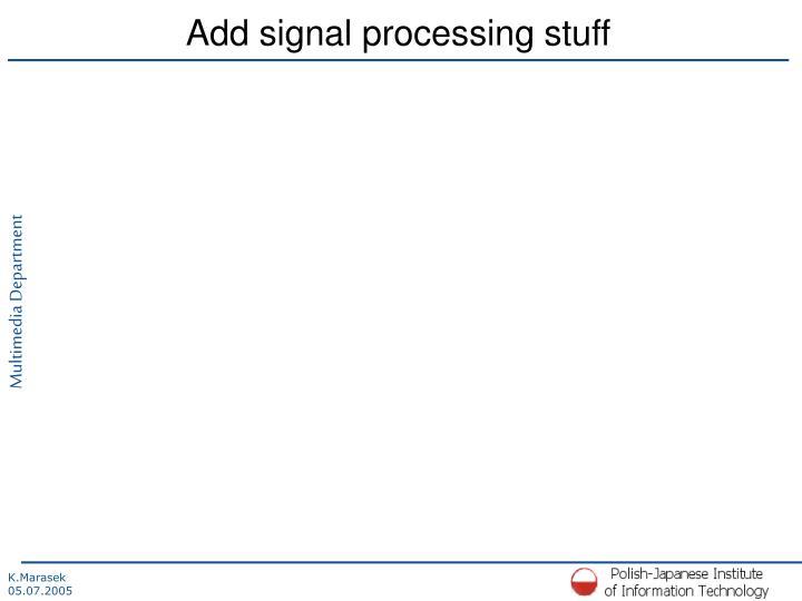 Add signal processing stuff