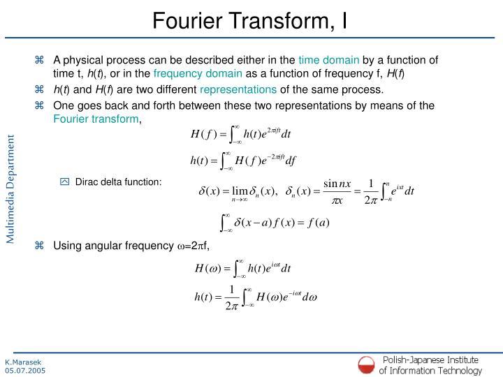 Fourier Transform, I
