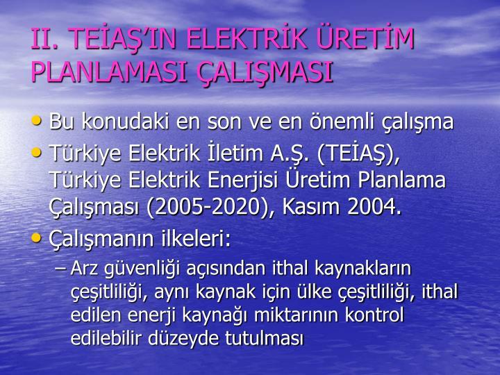 II. TEAIN ELEKTRK RETM PLANLAMASI ALIMASI