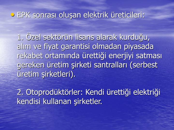 EPK sonras oluan elektrik reticileri: