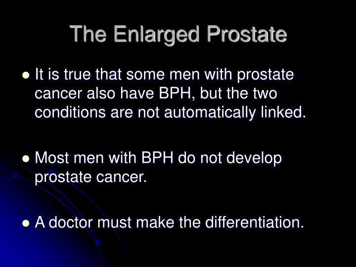 The Enlarged Prostate