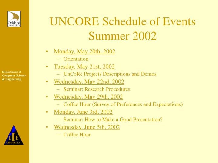 UNCORE Schedule of Events Summer 2002