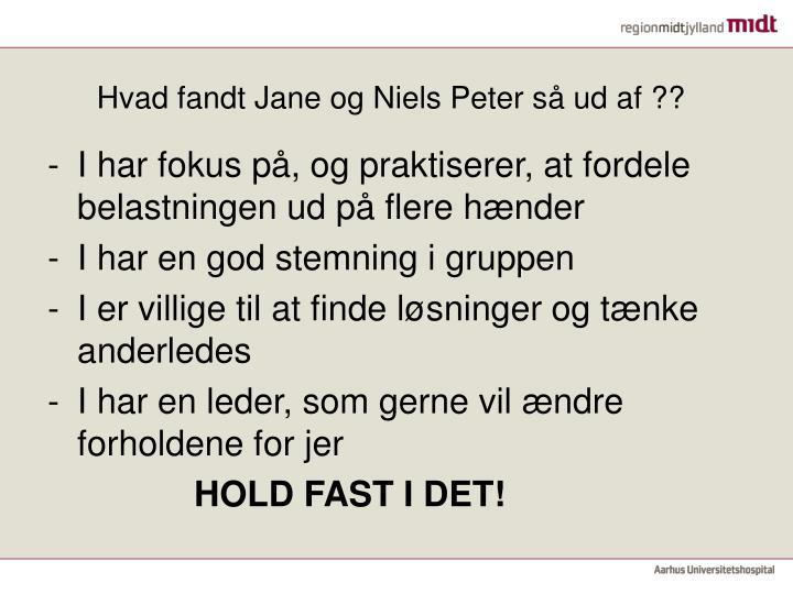 Hvad fandt Jane og Niels Peter så ud af ??