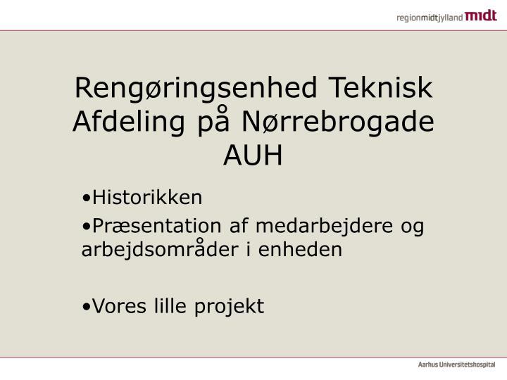 Rengøringsenhed Teknisk Afdeling på Nørrebrogade  AUH