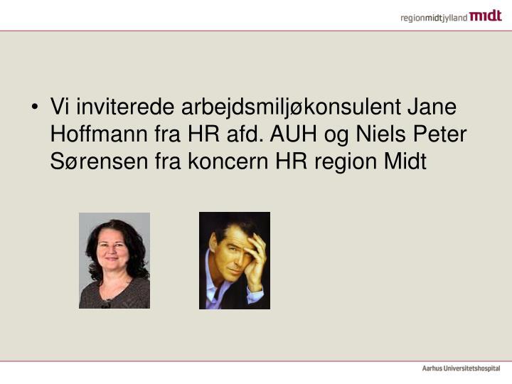 Vi inviterede arbejdsmiljøkonsulent Jane Hoffmann fra HR afd. AUH og Niels Peter Sørensen fra koncern HR region Midt