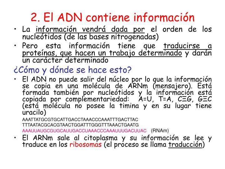 2. El ADN contiene información