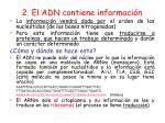 2 el adn contiene informaci n