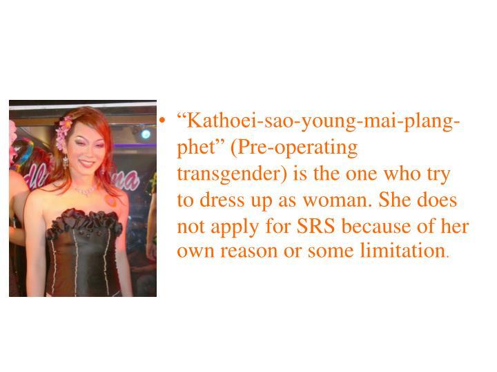 """Kathoei-sao-young-mai-plang-phet"" ("