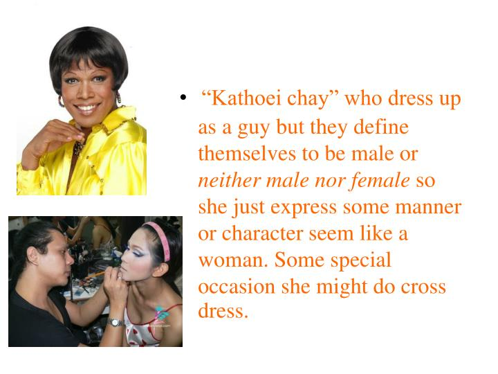 """Kathoei chay"" who dress"