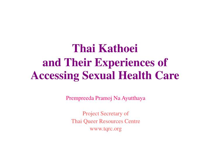 Thai kathoei and their experiences of accessing sexual health care