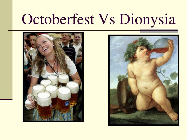 Octoberfest vs dionysia