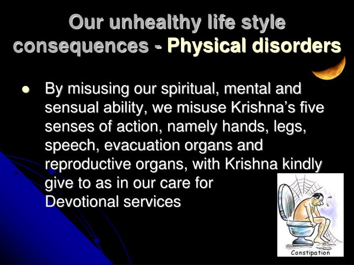 Our unhealthy life style consequences -