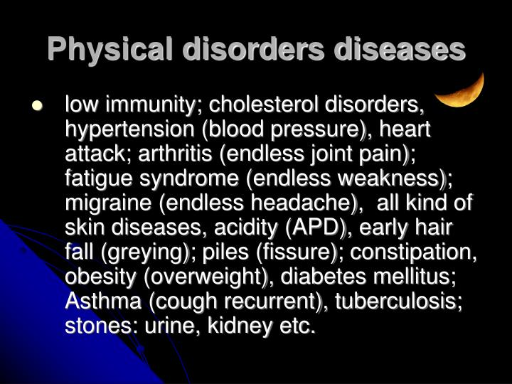 low immunity; cholesterol disorders, hypertension (blood pressure), heart attack; arthritis (endless joint pain); fatigue syndrome (endless weakness); migraine (endless headache),  all kind of skin diseases, acidity (APD), early hair fall (greying); piles (fissure); constipation, obesity (overweight), diabetes mellitus; Asthma (cough recurrent), tuberculosis; stones: urine, kidney etc.
