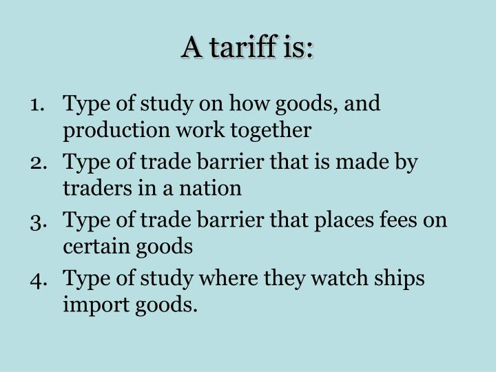 A tariff is: