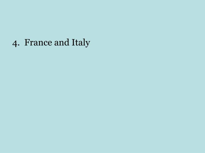 4.  France and Italy