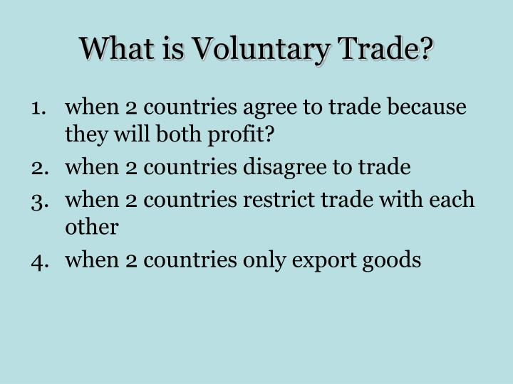 What is Voluntary Trade?
