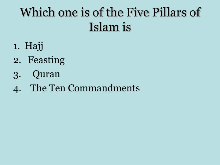 Which one is of the Five Pillars of Islam is