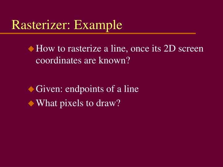Rasterizer: Example
