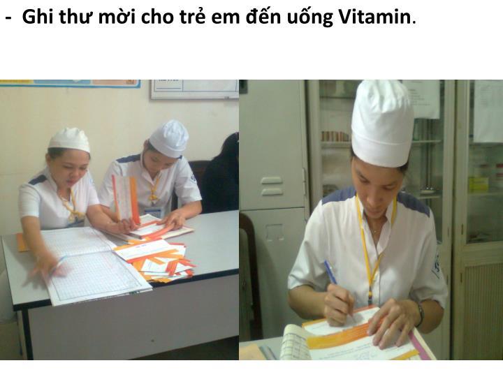 -  Ghi thư mời cho trẻ em đến uống Vitamin