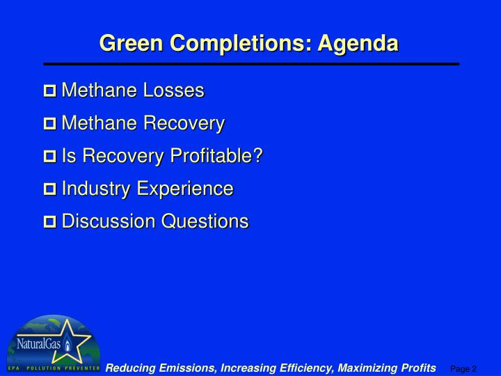 Green Completions: Agenda