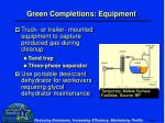 green completions equipment