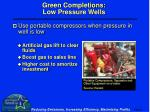 green completions low pressure wells