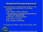 weatherford durango experience