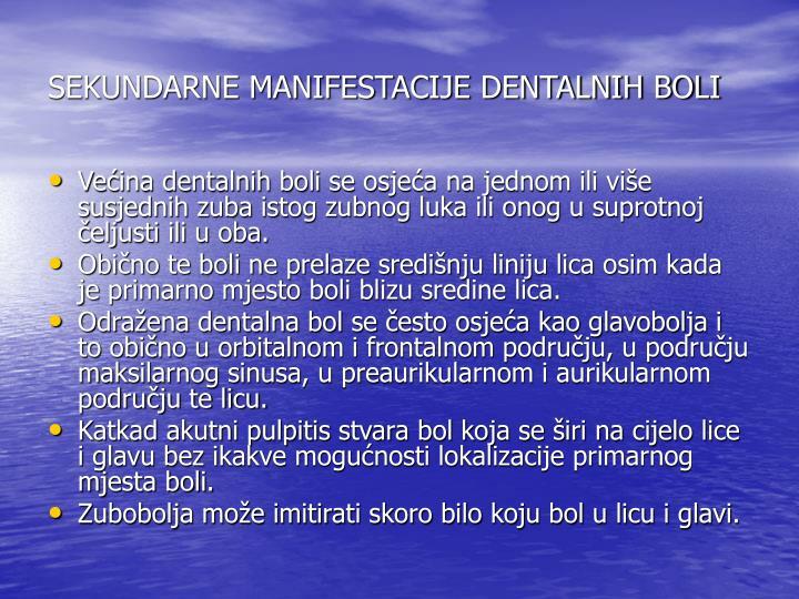 SEKUNDARNE MANIFESTACIJE DENTALNIH BOLI