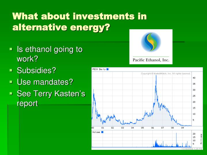 What about investments in alternative energy?