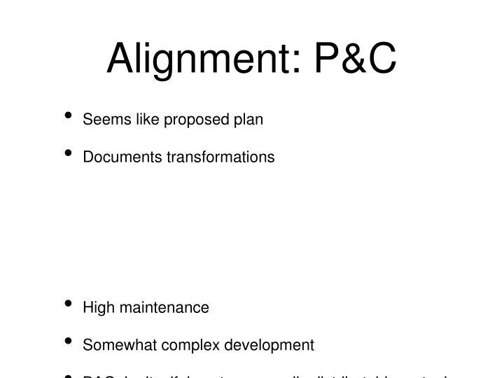 Alignment: P&C