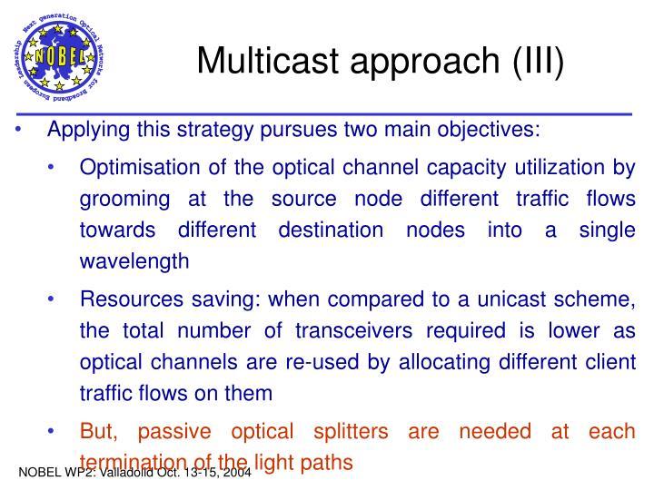 Multicast approach (III)