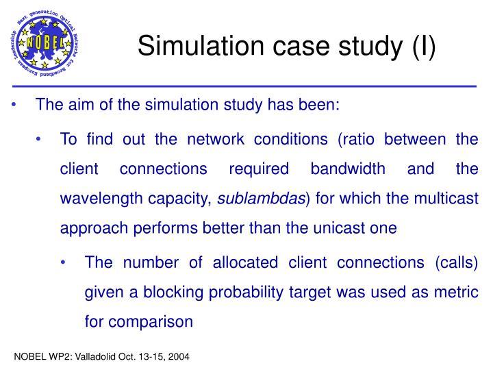 Simulation case study (I)