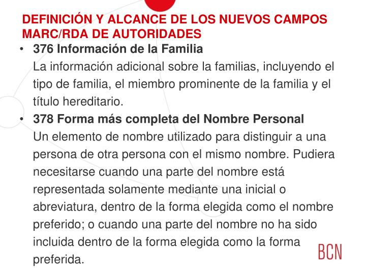 DEFINICIÓN Y ALCANCE DE LOS NUEVOS CAMPOS MARC/RDA DE AUTORIDADES