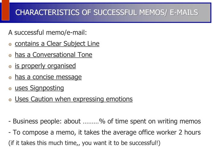 CHARACTERISTICS OF SUCCESSFUL MEMOS/ E-MAILS