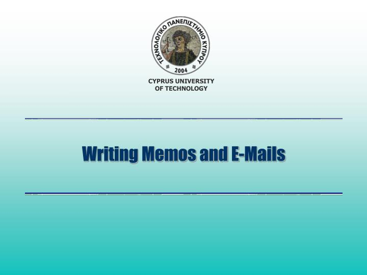 Writing Memos and E-Mails